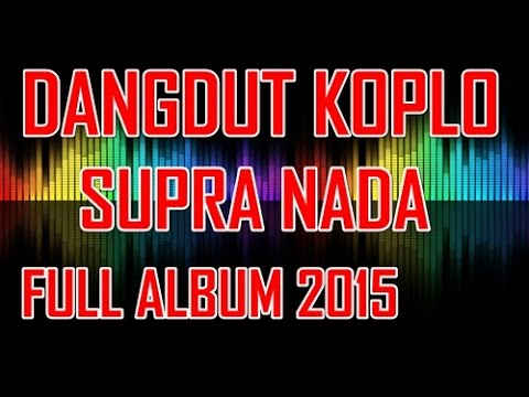 Dangdut Hot Koplo SUPRA NADA - GOYANG DUMANG Full Album 2015