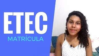 Matrícula da ETEC | Documentos, datas, horário etc