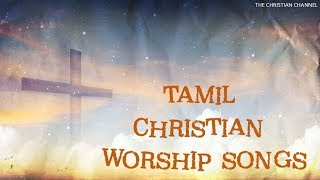 TAMIL CHRISTIAN WORSHIP SONGS l NONSTOP.mp3
