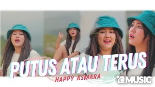 Happy Asmara - Putus Atau Terus (Official Music Video ANEKA SAFARI)