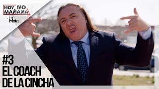 Coach de la cincha: El Chef    Hoy no Mañana #3  JM