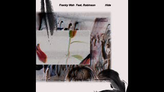 Download Franky Wah - Hide (feat. Robinson) Official Audio Mp3 and Videos