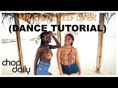 Mr Eazi - Leg Over (Dance Tutorial Video)   Chop Daily