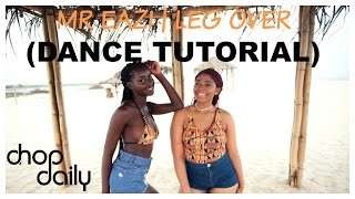 Mr Eazi - Leg Over (Dance Tutorial Video) | Choreography by @cillapurple @nadad_boogie | Chop Daily