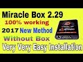 [New Method] Download And Install Miracle 2.29 | Without Box Miracle Box 2.29 | 2017 | Hindi