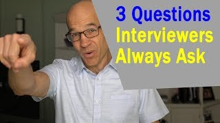3 Killer Questions Interviewers ALWAYS ASK