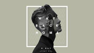 Way back home - B Ray ft.  V#