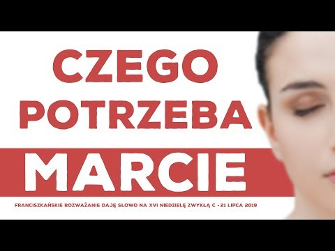 Czego potrzeba Marcie: Daję Słowo - XVI niedziela C - 21 VII 2019