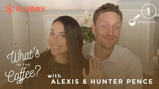 Alexis & Hunter Pence Have a Coffee Company | What's in the Coffee? (Pilot Episode)