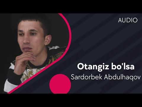 Sardorbek Abdulhaqov - Otangiz Bo'lsa