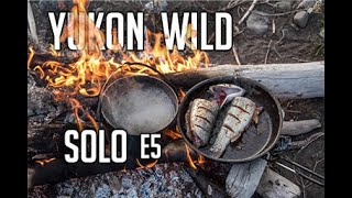 14 Days Solo Camṗing in the Yukon Wilderness - E.5 - Cooking Over the Fire & Wilderness Travel
