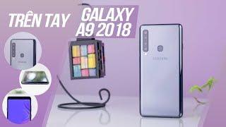 Trên tay Galaxy A9 2018: chiếc Smartphone đầu tiên với 4 Camera sau