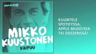 Mikko Kuustonen - Kaipuu (Vain elämää 2016)