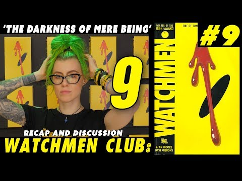 Watchmen club Issue 9 - The darkness of mere being - Recap and discussion