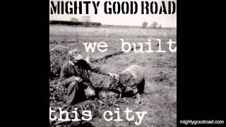 Mighty Good Road: We Built This City, Labor Remix (Starship cover)