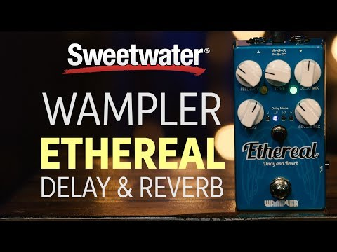 Wampler Ethereal Delay/Reverb Pedal Review