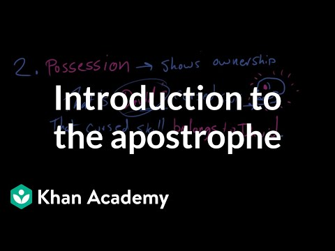 Introduction to the apostrophe | The Apostrophe | Punctuation | Khan Academy