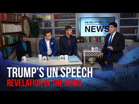 Trump's UN Speech (Revelation in the News)