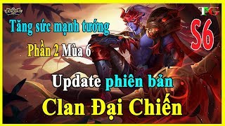 Liên quân mobile Mùa 6 phiên bản Clan Đại Chiến Tăng sức mạnh tướng xạ thủ và pháp sư siêu bá phần 2