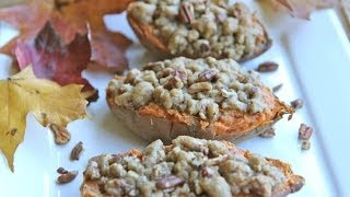 Twice Baked Sweet Potatoes W/ Butter Pecan Streusel: Thanksgiving Collaboration