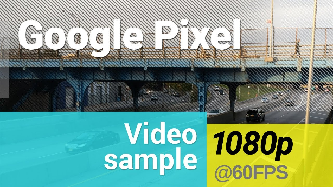 Google Pixel 1080p @ 60fps video sample - YouTube