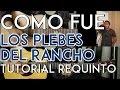 Como Fue - Los Plebes del Rancho - Tutorial - REQUINTO - ADORNOS - Como tocar (con OMAR SIERRA)