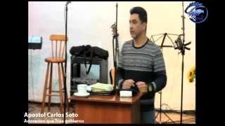 Apostol Carlos Soto 04 05 2014 Adoraciòn que trae Gobierno