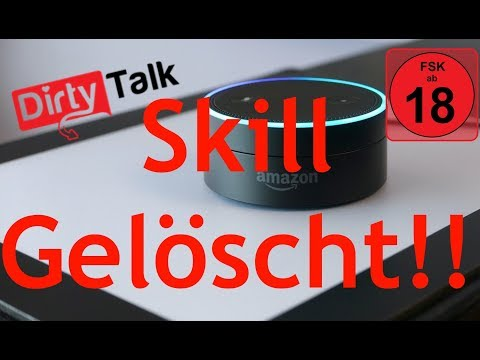 AMAZON LÖSCHT DIRTY TALK SKILL!! WAS WAR LOS?? AMAZON ECHO