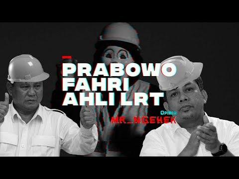 Prabowo-Fahri Ahli LRT | MR. NGEHEK