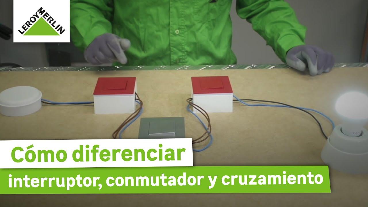 Cómo Diferenciar Entre Un Interruptor Un Conmutador Y Un Cruzamiento Leroy Merlin