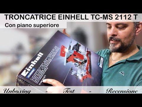 EINHELL Troncatrice TC-MS 2112T. Sega Circolare. Banco Sega. Setup Angoli Di Taglio. Recensione