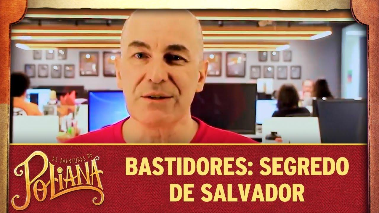 Bastidores: Salvador revela segredo | As Aventuras de Poliana