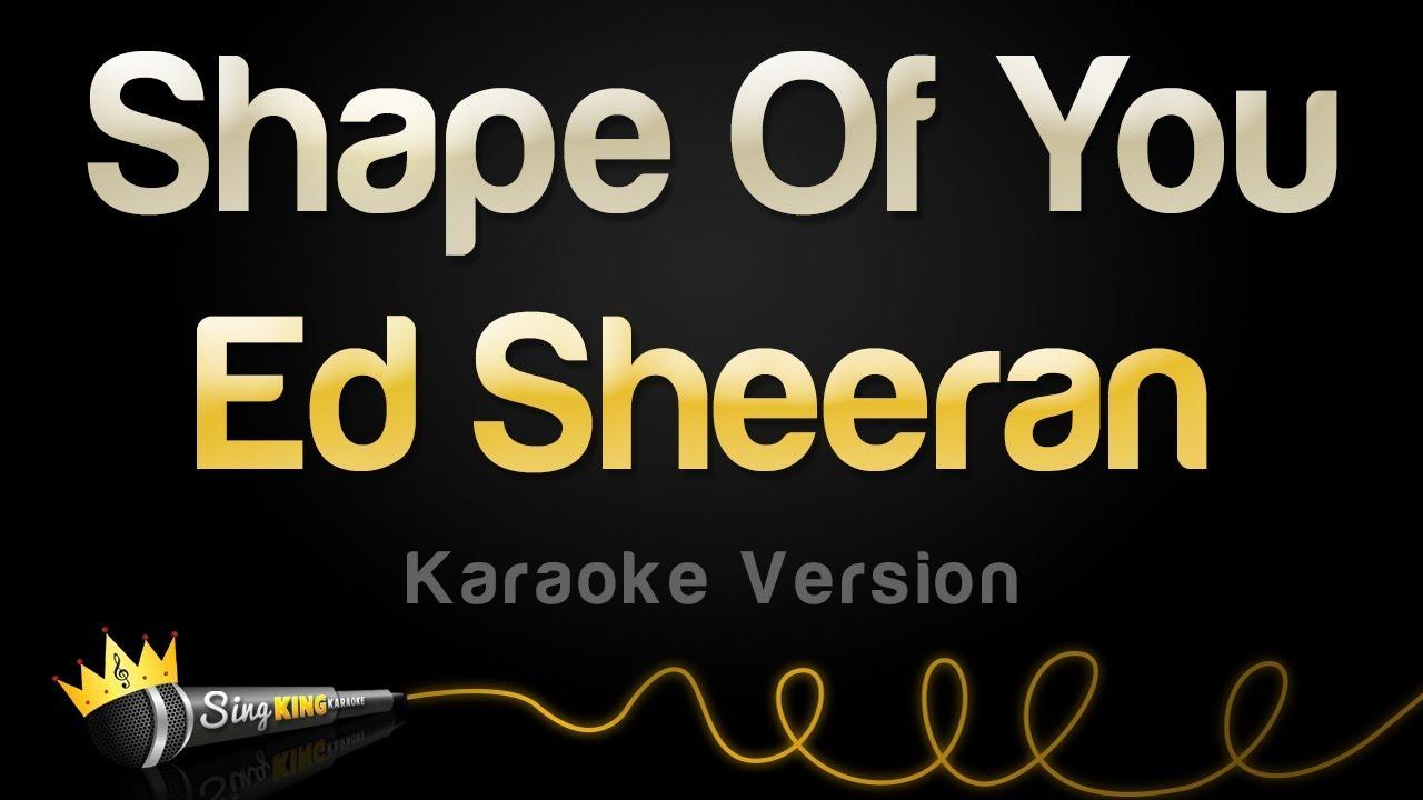 Ed Sheeran Shape Of You Karaoke Version