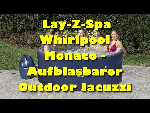 Bestway Lay Z Spa Monaco Whirlpool, aufblasbarer Outdoor Jacuzzi - Lohnt sich der Kauf?