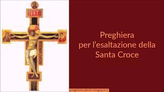Preghiera per l'esaltazione della Santa Croce