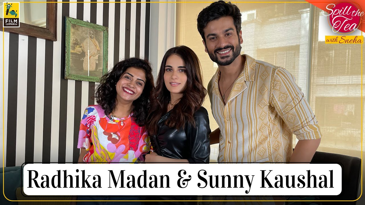Download Radhika Madan & Sunny Kaushal | Shiddat | Spill the Tea With Sneha | Film Companion