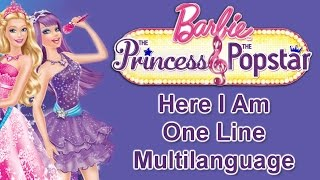 Barbie the Princess and the Popstar - Here I Am (One Line Multilanguage)