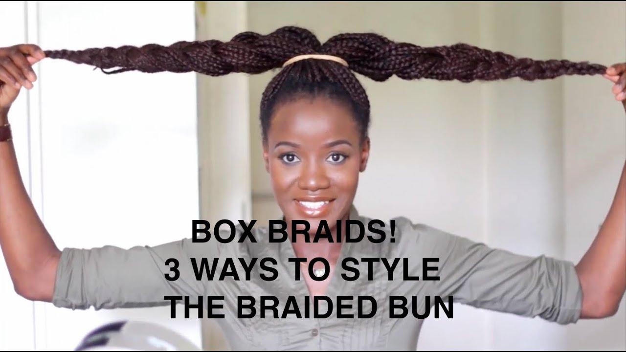 Box Braids 3 Ways I Style My Braided Bun Youtube