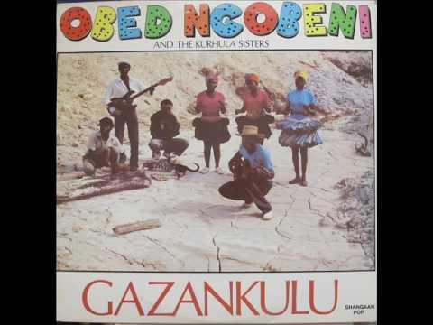 ♫Gazankulu - Obed  Ngobeni & Kurhula Sisters♫
