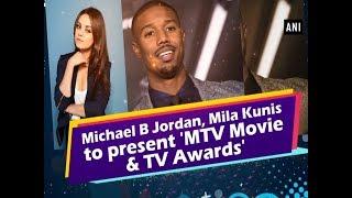 Michael B Jordan, Mila Kunis to present 'MTV Movie & TV Awards' - Entertainment News