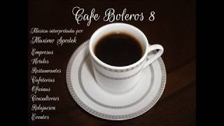 CAFE BOLEROS 8 MUSICA AMBIENTAL AGRADABLE Y SUAVE EMPRESAS HOTELES RESTAURANTES CAFETERIAS EVENTOS