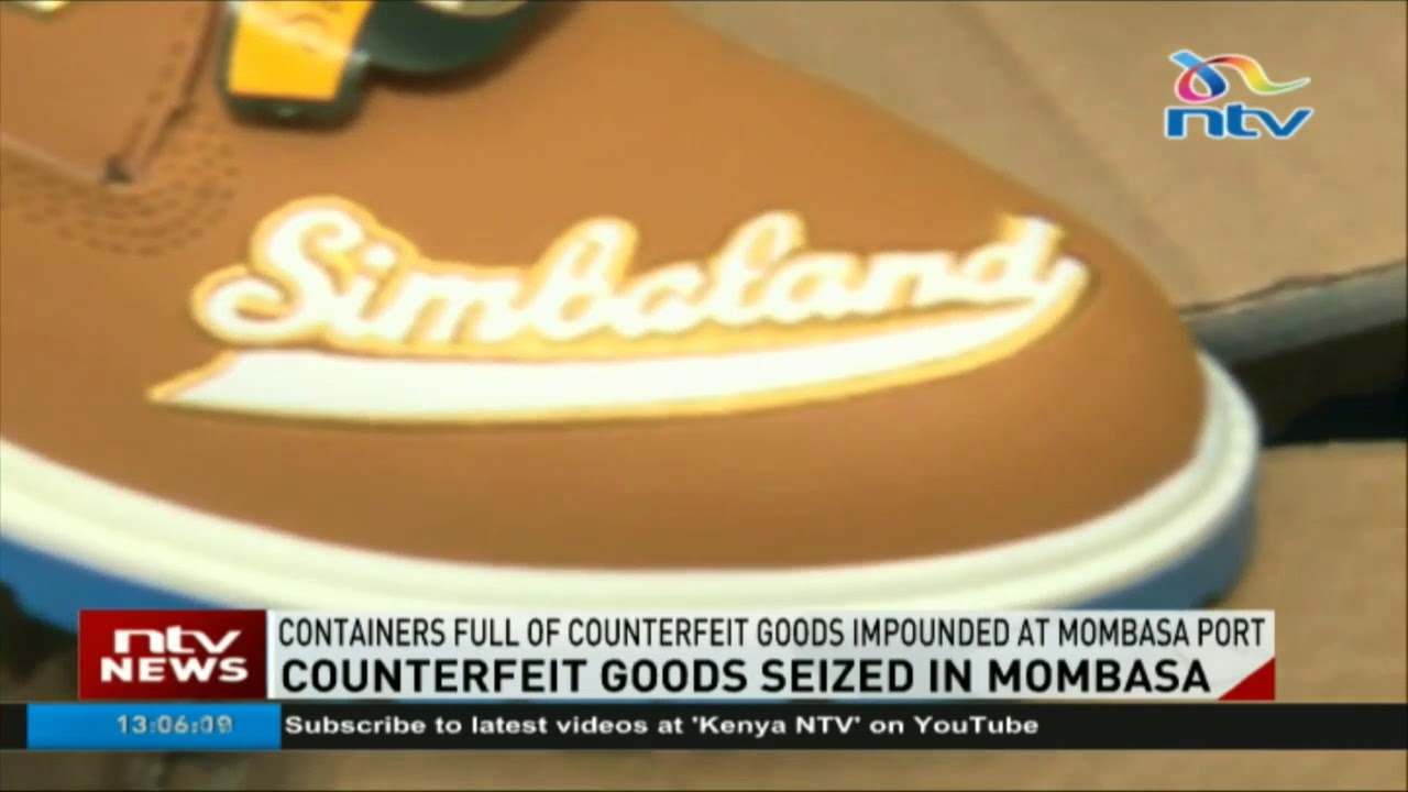 Containers full of counterfeit goods impounded at Mombasa port