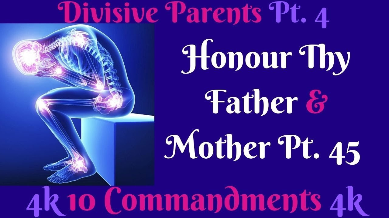 TEN COMMANDMENTS: HONOUR THY FATHER AND THY MOTHER PT. 45 (DIVISIVE PARENTS PT. 4)