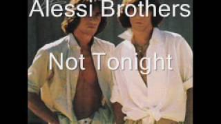 Alessi Brothers - Not Tonight