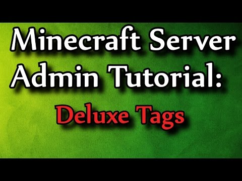 Minecraft Admin How-To: DeluxeTags [FREE]