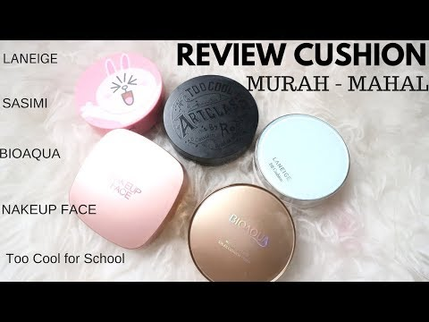FULL REVIEW CUSHION MURAH SAMPAI MAHAL (Bioaqua, Laneige, Sasimi, TCFS, Nakeup Face)