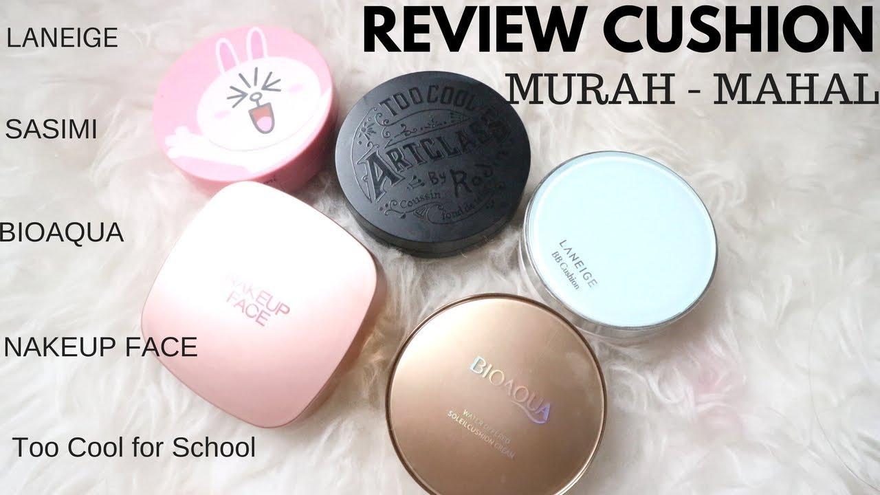 Full Review Cushion Murah Sampai Mahal Bioaqua Laneige Sasimi Tcash Lebaran April Skin Magic Snow Tcfs Nakeup Face