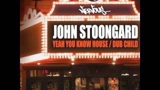 John Stoongard - Yeah You Know House