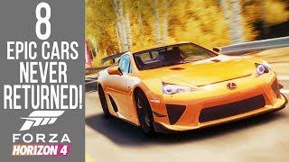 Forza Horizon 4 - 8 Epic Cars that NEVER Returned!