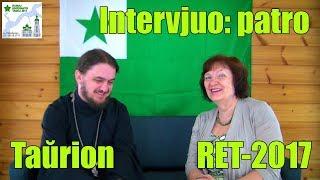 Intervjuo: patro Taŭrion_RET-2017_V1
